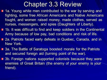 Chapter 3.3 Review 1a. Young white men contributed to the war by serving and fighting, some free African Americans and Native Americans fought, and women.