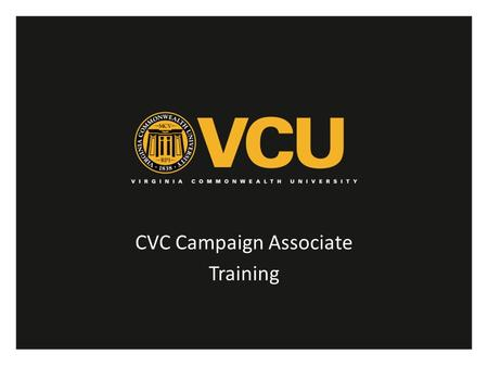 CVC Campaign Associate Training. Campaign Theme Virginia is for Givers Sun Ahn Cumberland High School.