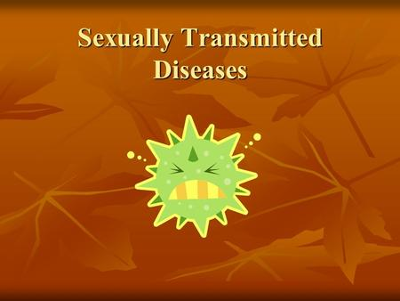 Sexually Transmitted Diseases. Friend For Life Virus No Cure, Medications can help with symptoms but not cure disease Herpes Simplex 1 & 2 Herpes Simplex.