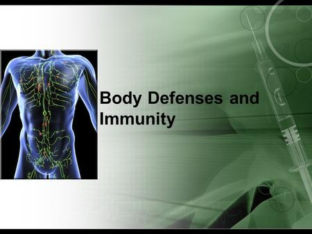 Body Defenses and Immunity. The Lymphatic System Consists of two semi- independent parts Lymphatic vessels Lymphoid tissues and organs Lymphatic system.