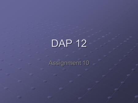 DAP 12 Assignment 10. Assignment #10 – DAP 2007 Three-column brochure Assignment Go back to the job that you have researched for the resume assignment,
