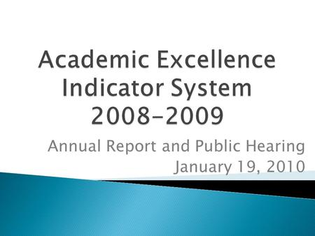 Annual Report and Public Hearing January 19, 2010.