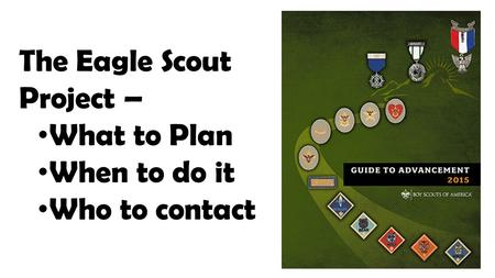 The Eagle Scout Project – What to Plan When to do it Who to contact.