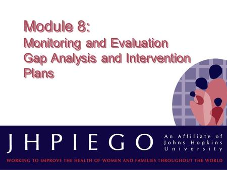 Module 8: Monitoring and Evaluation Gap Analysis and Intervention Plans.