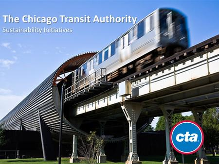 The Chicago Transit Authority Sustainability Initiatives.