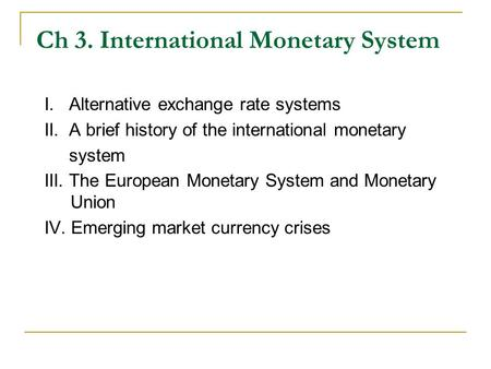 Ch 3. International Monetary System