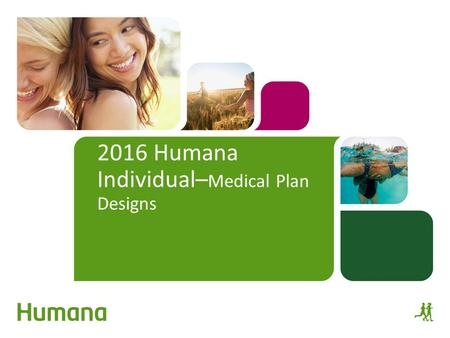 2016 Humana Individual–Medical Plan Designs