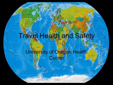 Travel Health and Safety University of Oregon Health Center.