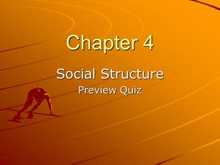 Chapter 4 Social Structure Preview Quiz. Roles and statuses are the building blocks of social structure.