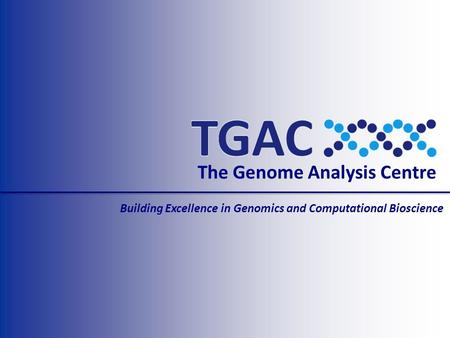The Genome Analysis Centre Building Excellence in Genomics and Computational Bioscience.