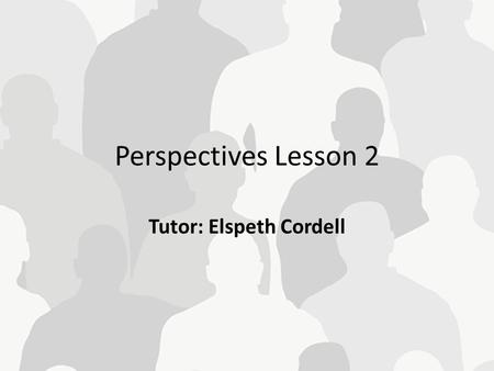 Perspectives Lesson 2 Tutor: Elspeth Cordell. Last week Last lesson got a little heavy We learnt about functionalism- a structural theory Durkheim Parsons.