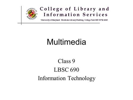 Class 9 LBSC 690 Information Technology Multimedia.
