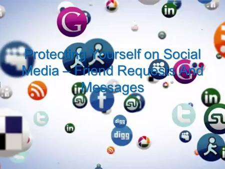 Protecting Yourself on Social Media – Friend Requests And Messages.