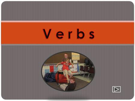 View the video clip below on verbs by clicking on the box.