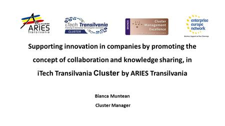 Supporting innovation in companies by promoting the concept of collaboration and knowledge sharing, in iTech Transilvania Cluster by ARIES Transilvania.