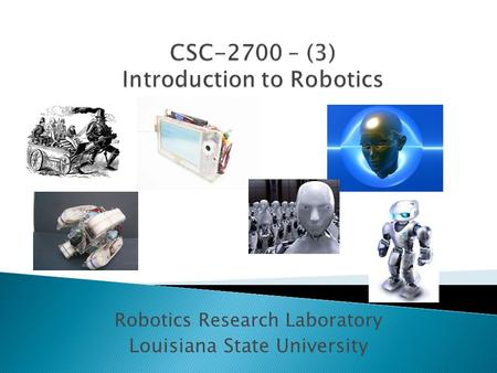 Robotics Research Laboratory Louisiana State University.