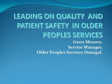 Gwen Mooney, Service Manager, Older Peoples Services Donegal.