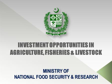 MINISTRY OF NATIONAL FOOD SECURITY & RESEARCH. Contribution to GDP= 20.9% Labour force employed= 43.5% Provides Livelihood to rural population= 66.7%