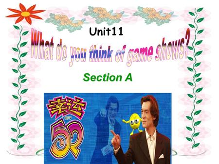 Unit11 Section A What TV shows are they? 卡通画, 漫画.