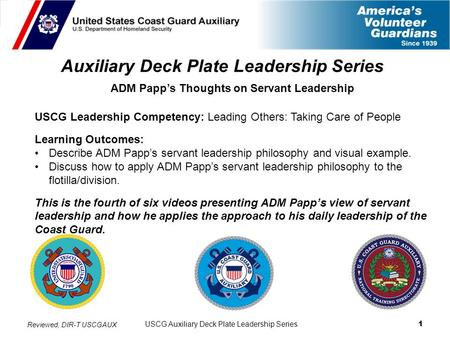 USCG Auxiliary Deck Plate Leadership Series 1 Auxiliary Deck Plate Leadership Series ADM Papp's Thoughts on Servant Leadership USCG Leadership Competency: