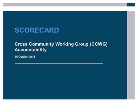 SCORECARD Cross Community Working Group (CCWG) Accountability 15 October 2015.