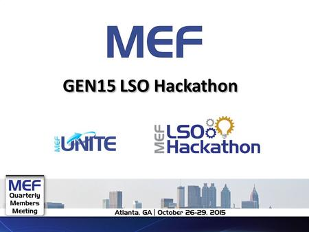 GEN15 LSO Hackathon. Session Topics LSO Hackathon vision (GEN15 and beyond) GEN15 LSO/CE 2.0 oriented scope (review of the diagram) and defined outputs.