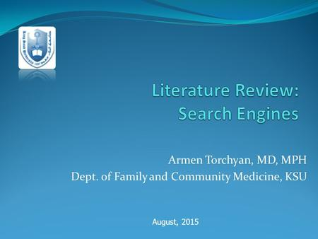 Armen Torchyan, MD, MPH Dept. of Family and Community Medicine, KSU August, 2015.