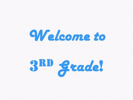 Welcome to 3 rd Grade !. Grade 3 – Room 61 Teacher Mrs. Deborah Sobczak 215-441-6093 X11231.