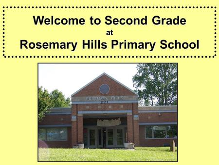 Welcome to Second Grade at Rosemary Hills Primary School.