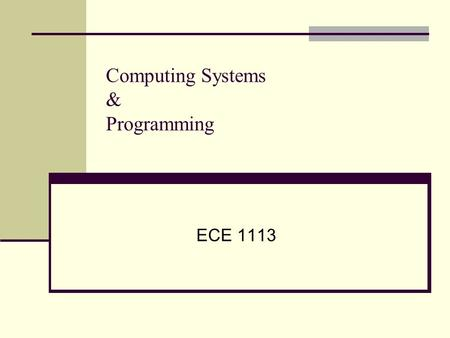 Computing Systems & Programming ECE 1113. Fundamental Concepts Chapter 1 Engineering Problem Solving.
