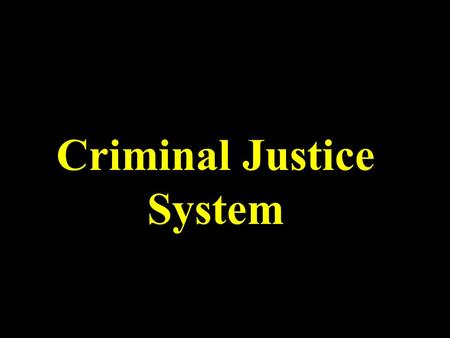 Criminal Justice System Crime and Justice in America.