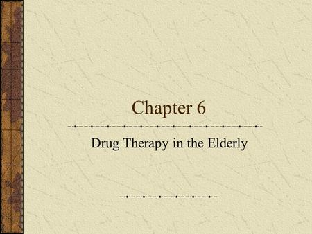 Drug Therapy in the Elderly