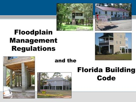 Floodplain Management Regulations Florida Building Code and the.