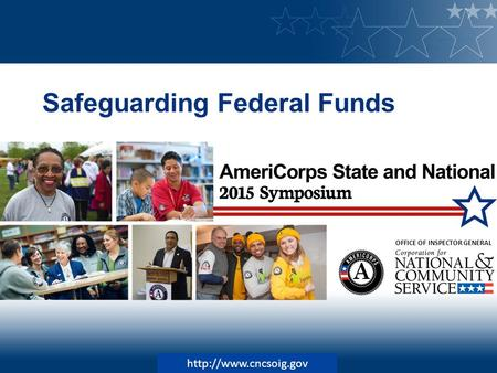 Safeguarding Federal Funds OFFICE OF INSPECTOR GENERAL