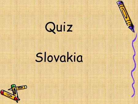Quiz Slovakia. 1.Match the name of each sight to the picture: A) The Cage of Shame 12 B) The saint Jacob´s Church C) The Town Hall D) City Walls 3 E)