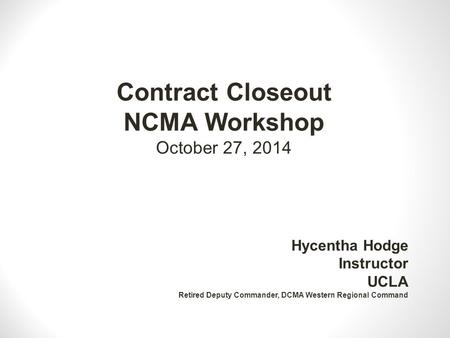 Contract Closeout NCMA Workshop