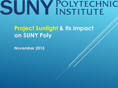 Project Sunlight & Its Impact on SUNY Poly November 2015.