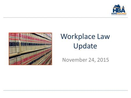 Workplace Law Update November 24, 2015. Discussion Items Employee Classification OSHA – Confined Spaces – Reporting Supervisor Overtime Threshold Accommodations.