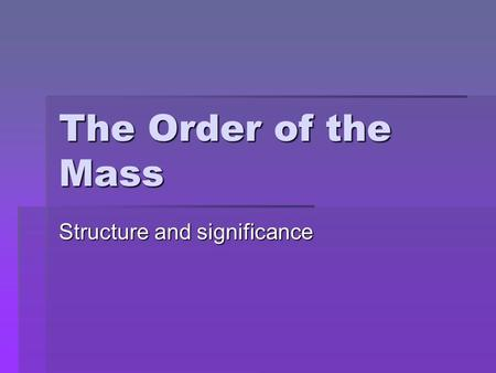 The Order of the Mass Structure and significance.