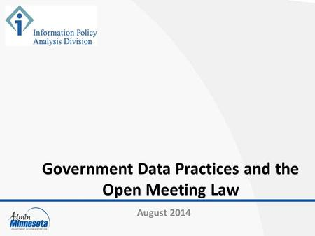 Government Data Practices and the Open Meeting Law August 2014.