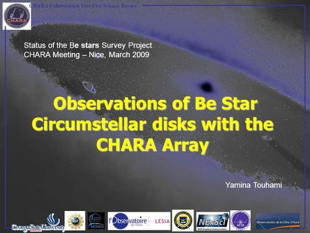 CHARA Collaboration Year-Five Science Review Observations of Be Star Circumstellar disks with the CHARA Array Status of the Be stars Survey Project CHARA.