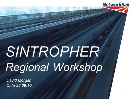 1 Date 22.09.10 SINTROPHER Regional Workshop David Morgan.