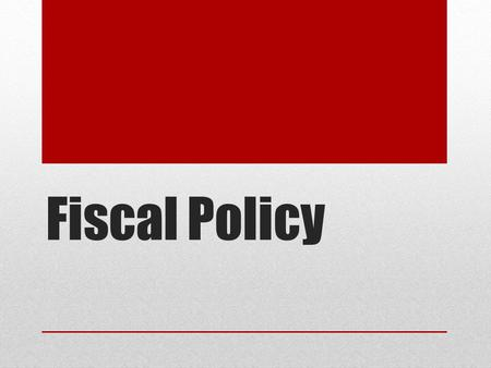 Fiscal Policy. Purpose The use of government spending and revenue collection (taxes) to influence the economy.