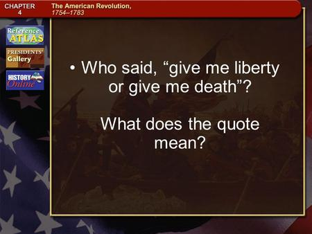 "Section 2-25 Who said, ""give me liberty or give me death""? What does the quote mean?"