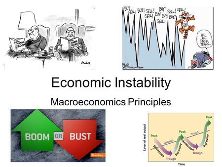 Economic Instability Macroeconomics Principles. Business Cycles Cycle: Systematic ups and downs of GDP Natural Inevitable Necessary? Phases –Recession: