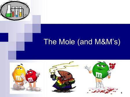 The Mole (and M&M's) 1 1.