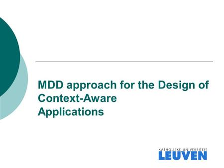 MDD approach for the Design of Context-Aware Applications.