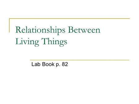 Relationships Between Living Things Lab Book p. 82.