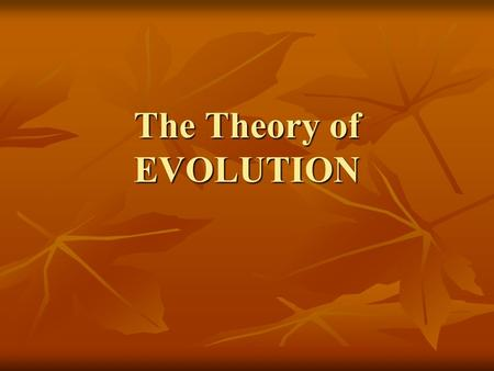 "The Theory of EVOLUTION. What is Science? ""a way of knowing about the natural world based on observation and experiments that can be confirmed or disproved."