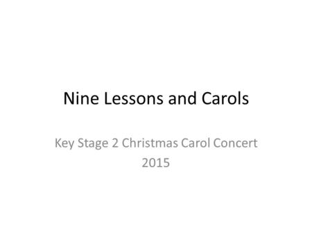 Nine Lessons and Carols Key Stage 2 Christmas Carol Concert 2015.